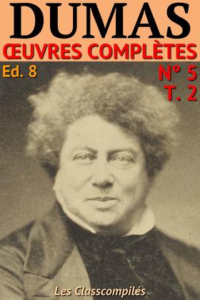 Alexandre Dumas - Oeuvres Complètes - Partie II : Voyages, Histoire, Théâtre, Causeries, Divers (Version Ilustrée 50Mo) (5)