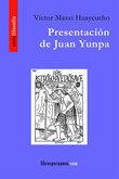 Presentación de Juan Yunpa