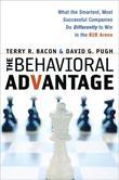Behavioral Advantage: What the Smartest, Most Successful Companies Do Differently to Win in the B2B Arena