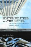 Mister Pulitzer and the Spider: Modern News from Realism to the Digital