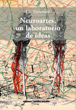 Neuroartes, un laboratorio de ideas