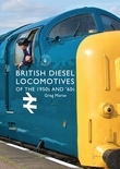 British Diesel Locomotives of the 1950s and Â?60s