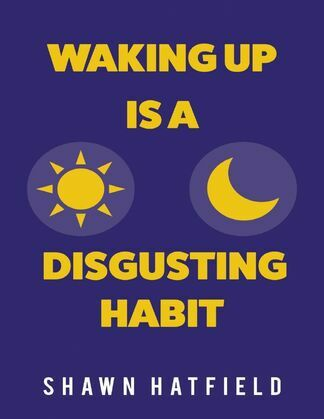 Waking Up Is a Disgusting Habit