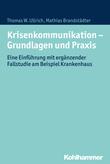 Krisenkommunikation - Grundlagen und Praxis