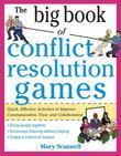 The Big Book of Conflict Resolution Games : Quick, Effective Activities to Improve Communication, Trust and Collaboration: Quick, Effective Activities