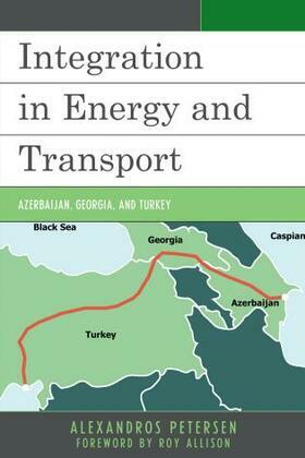 Integration in Energy and Transport: Azerbaijan, Georgia, and Turkey
