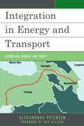 Integration in Energy and Transport: Azerbaijan, Georgia, and Turkey