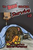 The Brave Little Misha: Survive