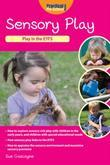 Sensory Play: Play in the EYFS