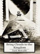 Bring Clouds to the Kingdom