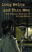 Long Belts and Thin Men: The Postwar Stories of Kojima Nobuo