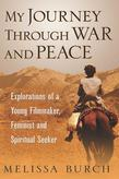My Journey Through War and Peace: Explorations of a Young Filmmaker, Feminist and Spiritual Seeker