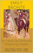 Les Hauts de Hurlevent / Wuthering Heights (Édition bilingue: français - anglais / Bilingual Edition: French - English)