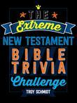 Extreme New Testament Bible Trivia Challenge