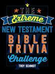 Extreme New Testament Bible Trivia Challenge