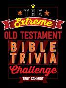 Extreme Old Testament Bible Trivia Challenge