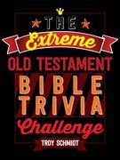 Extreme Old Testament Bible Trivia Challenge
