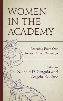 Women in the Academy: Learning From Our Diverse Career Pathways