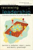 Reviewing Leadership: A Christian Evaluation of Current Approaches