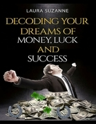 Decoding Your Dreams of Money, Luck and Success