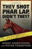 They Shot Phar Lap, Didn't They?