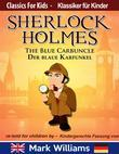 Sherlock Holmes re-told for children / KIndergerechte Fassung The Blue Carbuncle / Der blaue Karfunkel