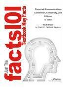 e-Study Guide for: Corporate Communications: Convention, Complexity, and Critique by George Cheney, ISBN 9781412931038
