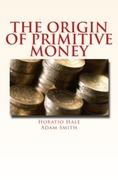 The Origin of Primitive Money
