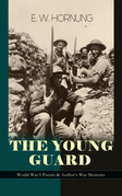 THE YOUNG GUARD – World War I Poems & Author's War Memoirs