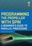 Programming the Propeller with Spin : A Beginner's Guide to Parallel Processing: A Beginner's Guide to Parallel Processing