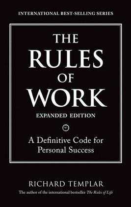 The Rules of Work, Expanded Edition: A Definitive Code for Personal Success