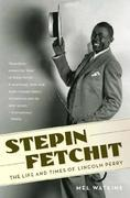 Stepin Fetchit: The Life & Times of Lincoln Perry