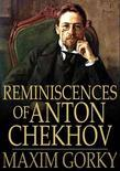 Reminiscences of Anton Chekhov