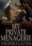 My Private Menagerie