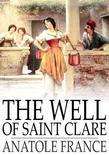The Well of Saint Clare: Le Puits de Sainte Claire