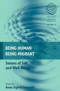Being Human, Being Migrant: Senses of Self and Well-Being