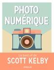 Photo numérique - Le best of de Scott Kelby