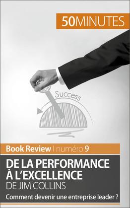 De la performance à l'excellence de Jim Collins (analyse de livre)