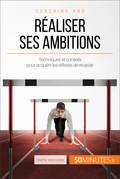 Comment se montrer à la hauteur de ses ambitions ?