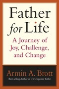 Father for Life: A Journey of Joy, Challenge, and Change