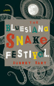 The Bluesiana Snake Festival: A Novel