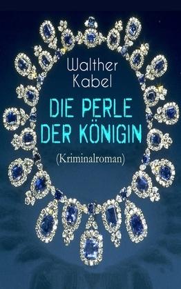 Die Perle der Königin (Kriminalroman)
