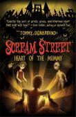 Scream Street: Heart of the Mummy (Book #3)