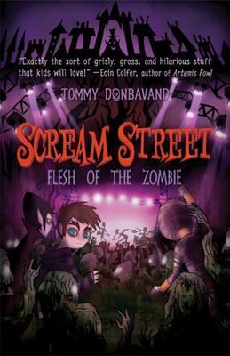 Scream Street: Flesh of the Zombie (Book #4)
