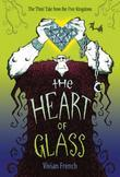 The Heart of Glass: The Third Tale from the Five Kingdoms