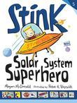Stink: Solar System Superhero (Book #5)