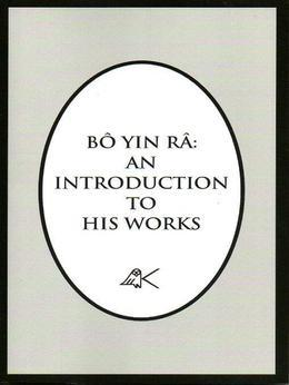 BÔ YIN RÂ:  AN INTRODUCTION TO HIS WORKS