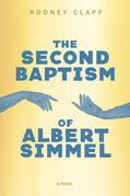 The Second Baptism of Albert Simmel: A Novel