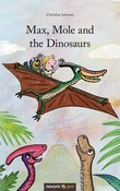 Max, Mole and the Dinosaurs