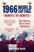 The 1966 World Cup Final: Minute by Minute